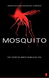 Mosquito: The Story of Man's Deadliest Foe by Dr Andrew Spielman (2002-07-22)