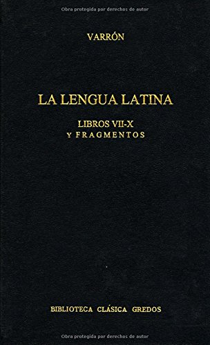 Lengua latina libros vii-x y fragmentos (B. BÁSICA GREDOS) por Varron