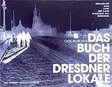 Das Buch der Dresdner Lokale - Lutz Papstein, Herdis Brüggemann, Dana Giesecke, Torsten Hilscher, Jens U Sommerschuh