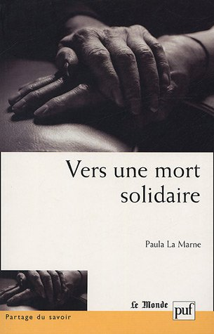 Vers une mort solidaire par Paula La Marne