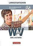 Wirtschaft f?r Fachoberschulen und H?here Berufsfachschulen - W plus V - H?here Berufsfachschule Nordrhein-Westfalen: Band 2: 12. Jahrgangsstufe - BWL ... Arbeitsbuch mit Lernsituationen
