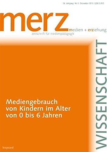 Mediengebrauch von Kindern im Alter von 0 bis 6 Jahren: merzWissenschaft 2010