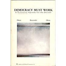Democracy Must Work: A Trilateral Agenda for the Decade (The Triangle Papers, 28)