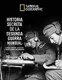Historia secreta de la II Guerra Mundial (NATGEO HISTORIA)