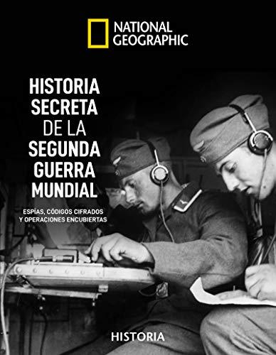Historia secreta de la II Guerra Mundial (NATGEO HISTORIA) por NEIL KAGAN
