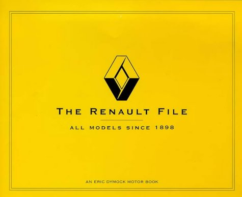 the-renault-file-all-models-since-1898-eric-dymock-motor-book