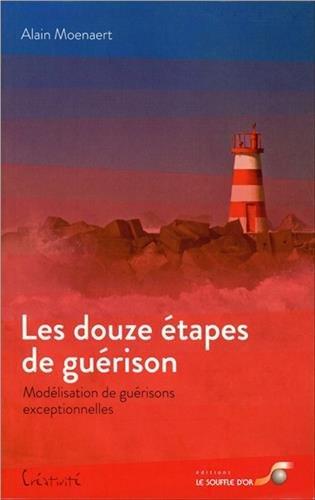 Les douze étapes de guérison par Alain Moenaert