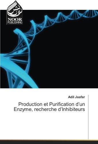 Production et Purification d'un enzyme, recherche d'Inhibiteurs par Adil Jaafar
