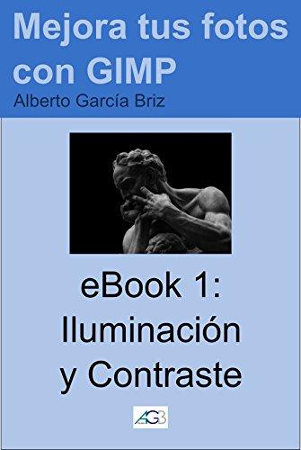 Iluminación y Contraste (Mejora tus fotos con GIMP nº 1) por Alberto García Briz