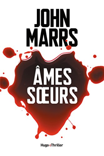 Ames soeurs (Hugo Thriller) (French Edition) by [Marrs, John]
