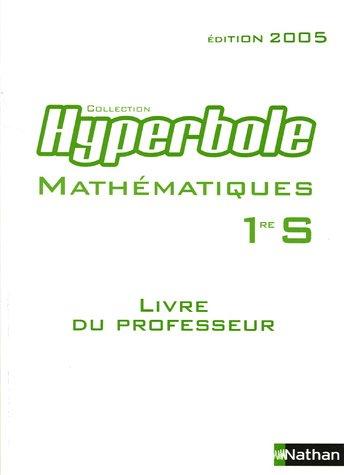Hyperbole Mathématiques 1e S Programme 2001 : Livre du professeur
