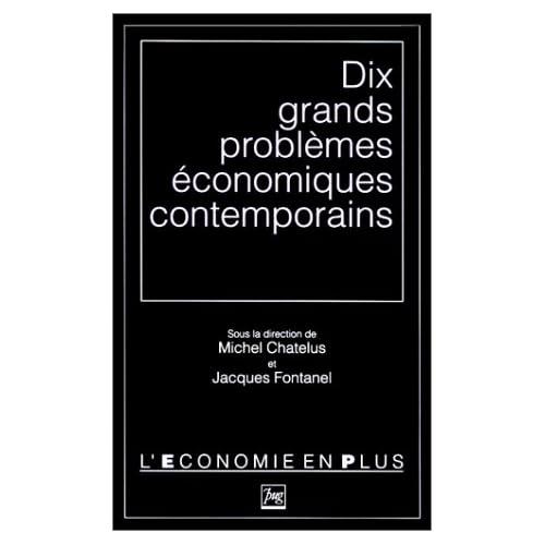 Dix grands problèmes économiques contemporains