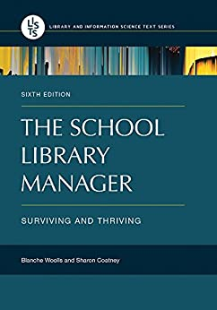 The School Library Manager: Surviving and Thriving, 6th Edition (Library and Information Science Text) Descargar Epub Ahora