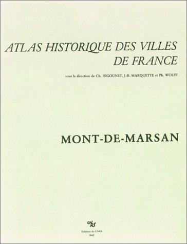 Atlas historique des villes de France : Mont-de-Marsan