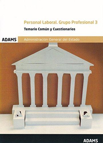 Temario Común y Cuestionarios Personal Laboral. Grupo Profesional 3. Administración General del Estado