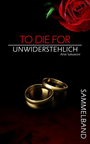 To Die For - Unwiderstehlich - SAMMELBAND