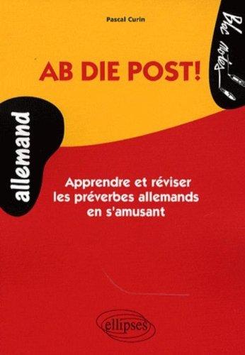 Ab Die Post! Apprendre & Reviser Les Preverbes Allemand En S'Amusant Niveau 1 by Curin (2007-08-17)