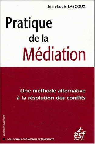 Pratique de la Médiation : Une méthode alternative à la résolution des conflits