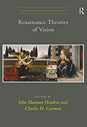 Renaissance Theories of Vision (Visual Culture in Early Modernity)