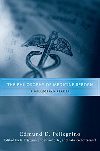 the-philosophy-of-medicine-reborn-a-pellegrino-reader-notre-dame-studies-in-medical-ethics
