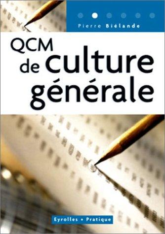 QCM de culture générale: 300 questions et réponses concernant la culture générale
