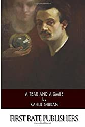 A Tear and a Smile by Kahlil Gibran (2015-07-09)