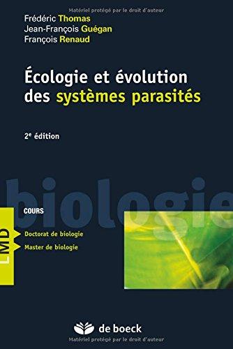 Ecologie et évolution des systèmes parasités par Frédéric Thomas, Jean-François Guégan, François Renaud