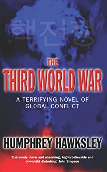 The Third World War (Future History Book 3) by [Hawksley, Humphrey]