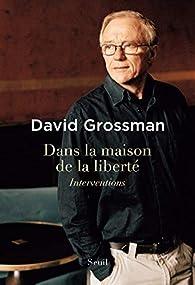 Dans la maison de la liberté - Interventions par David Grossman