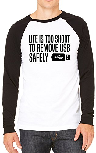 Life Is Too Short To Remove USB Safely Funny Mens Unisex Baseball T-Shirt