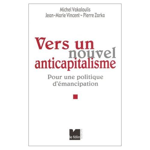 Vers un nouvel anticapitalisme : Pour une politique d'émancipation