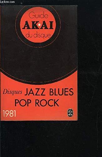 Guide Akaï du disque - Disques jazz blues pop rock
