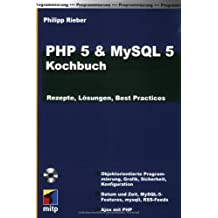 PHP 5 & MySQL 5 Kochbuch: Rezepte, Lösungen, Best Practices