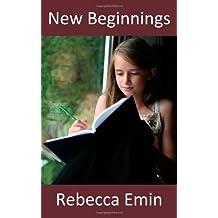 New Beginnings by Rebecca Emin (2011-11-23)