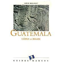 Guatemala : Copan (Honduras) et Belize