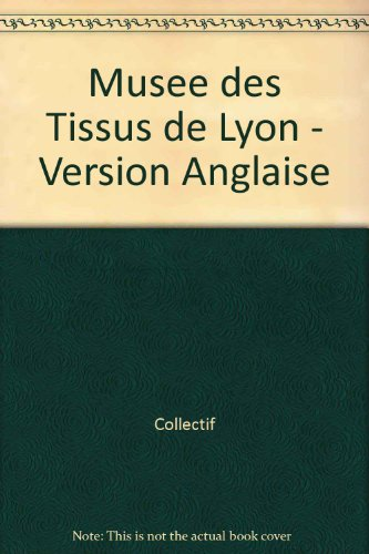 The textile Museum Lyons Guide of the collections