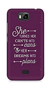 AMEZ cants into cans dreams into plans Back Cover For Huawei Honor Bee