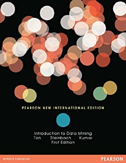 Introduction to Data Mining: Pearson New International Edition by [Tan, Pang-Ning, Steinbach, Michael, Kumar, Vipin]