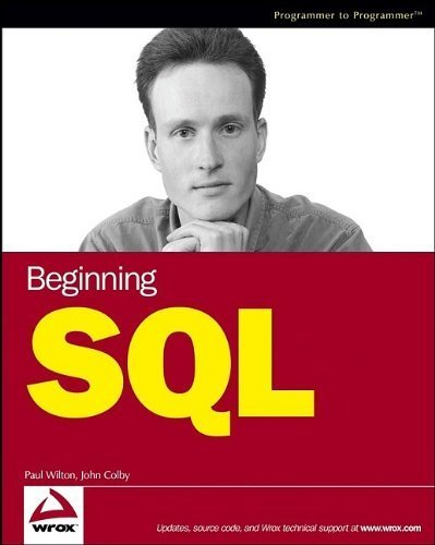 Beginning SQL 1st edition by Wilton, Paul, Colby, John (2005) Paperback