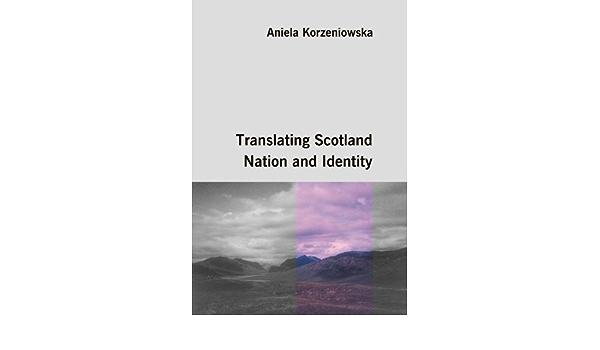 Translating Scotland Nation And Identity Amazon Co Uk Korzeniowska Aniela 9788360269121 Books