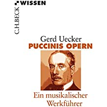Puccinis Opern: Ein musikalischer Werkführer