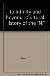 To Infinity and beyond : Cultural History of the INF