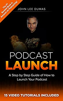 Podcast Launch: How to Create, Grow & Monetize YOUR Podcast: 15 Video Tutorials Included! (English Edition) par [Dumas, John Lee]