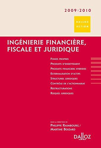 Ingénierie financière, fiscale et juridique 2009/2010 - 2e éd.: Dalloz Action