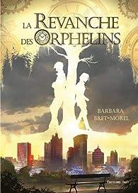 La revanche des orphelins par Barbara Bret-Morel