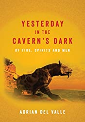 Yesterday in the Cavern's Dark Of fire, spirits and men