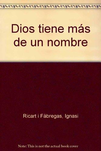 Dios tiene más de un nombre: Las cinco grandes religiones en palabras sencillas por Ignasi Ricart i F瀉regas