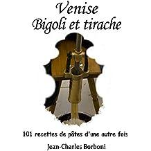 Venise : Bigoli et Tirache (101 recettes de pâtes d'une autre fois)