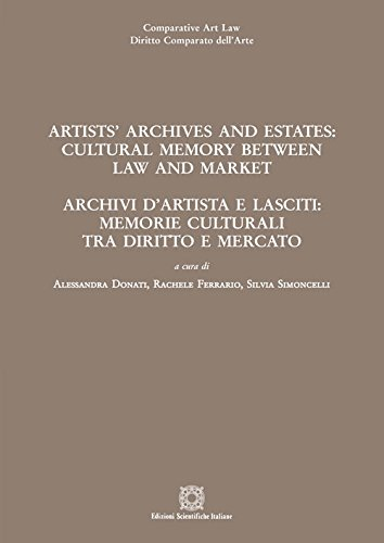 Artists' archives and estates: cultural memory between law and market-Archivi d'artista e lasciti: memorie culturali tra diritto e mercato