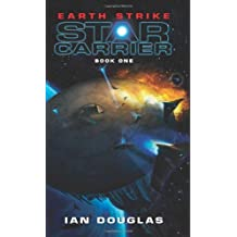 Earth Strike: Star Carrier: Book One by Douglas, Ian (2010) Mass Market Paperback